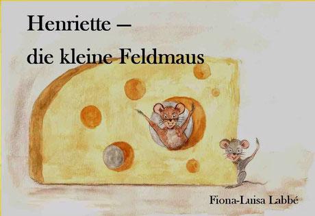Henriette - die kleine Feldmaus